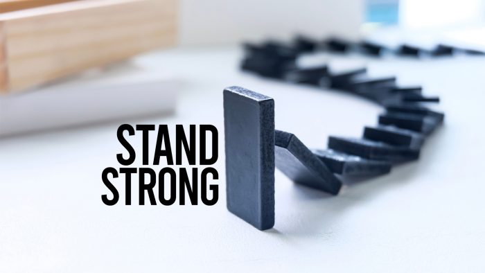 Stand Strong: When The Strong Are Weak