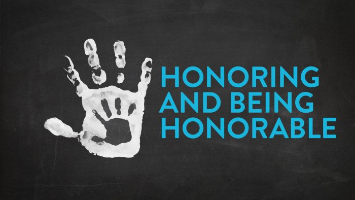 Honoring & Being Honorable