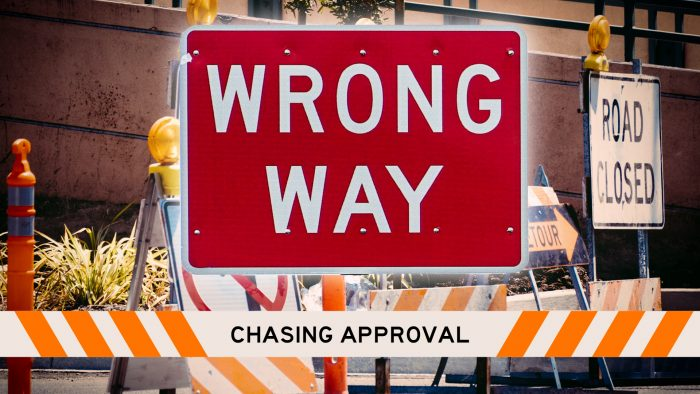 Wrong Way: Chasing Approval Image