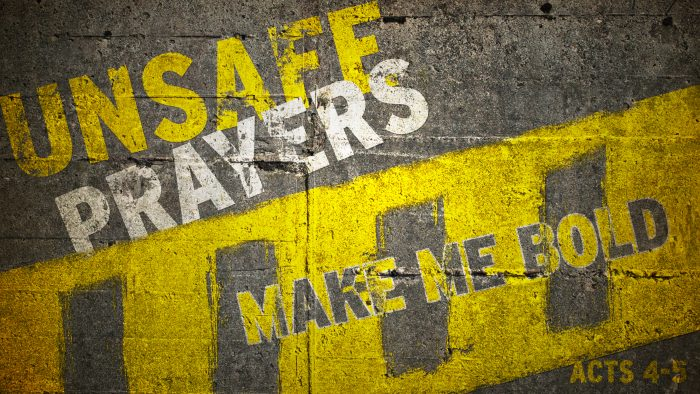 Unsafe Prayers: Make Me Bold Image