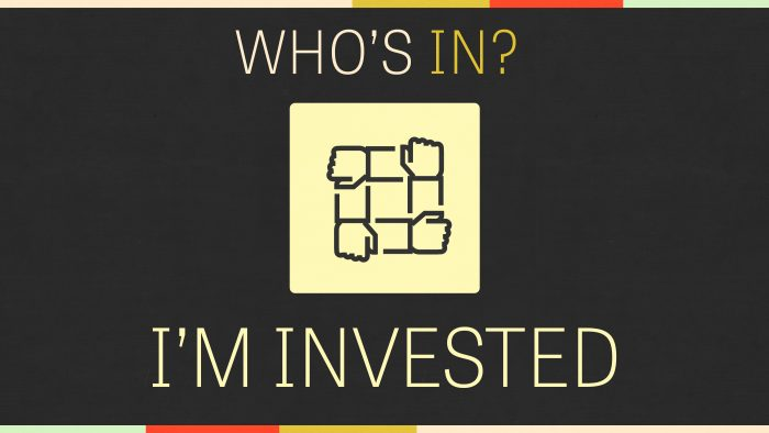 Who\'s In: I\'m Invested