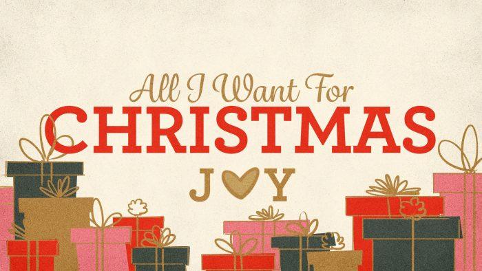 All I Want For Christmas: Joy Image