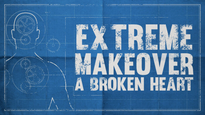 Extreme Makeover: A Broken Heart Image