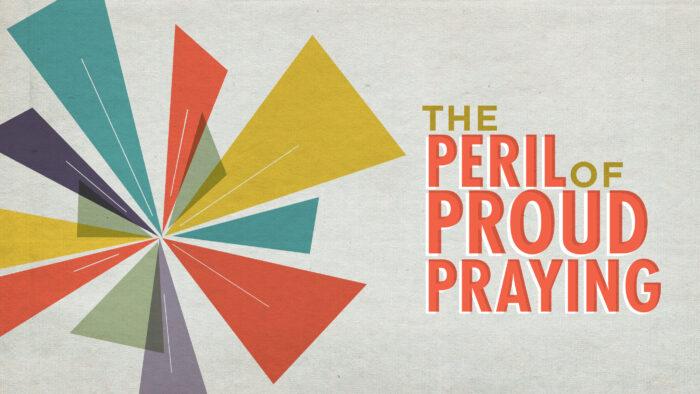 The Peril Of Proud Praying Image